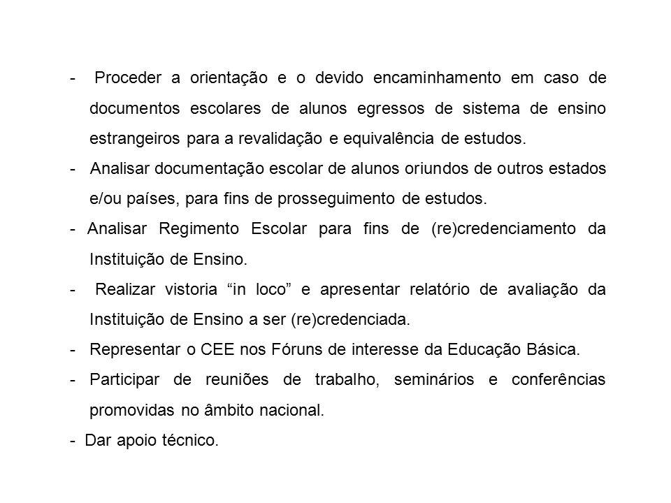 - Proceder a orientação e o devido encaminhamento em caso de documentos escolares de alunos egressos de sistema de ensino estrangeiros para a revalidação e equivalência de estudos.
