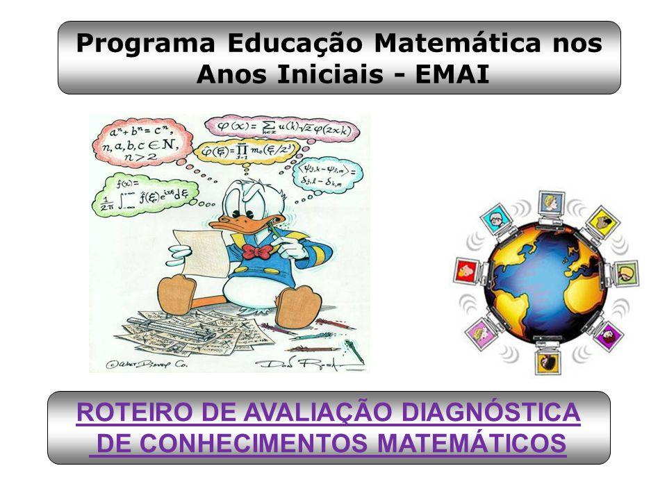 Programa Educação Matemática nos Anos Iniciais - EMAI ROTEIRO DE AVALIAÇÃO DIAGNÓSTICA DE CONHECIMENTOS MATEMÁTICOS