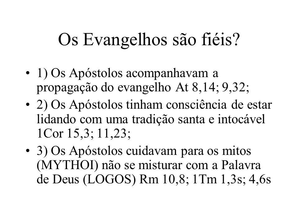 Os Evangelhos são fiéis.
