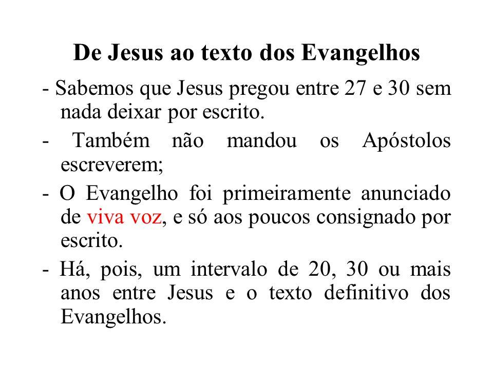 Temos três etapas nesse período de tempo: 1) De Jesus aos Apóstolos.