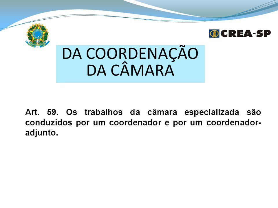DA COORDENAÇÃO DA CÂMARA Art.59.