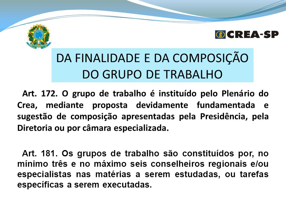 DA FINALIDADE E DA COMPOSIÇÃO DO GRUPO DE TRABALHO Art.