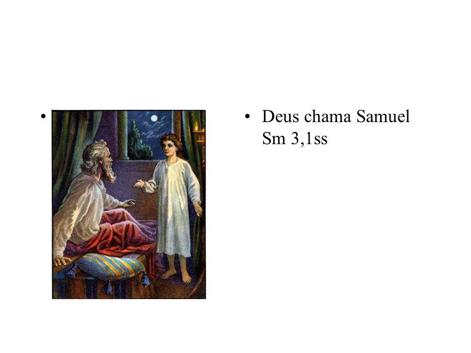 Deus chama Samuel Sm 3,1ss