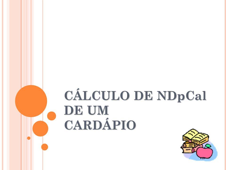 CÁLCULO DE NDpCal DE UM CARDÁPIO