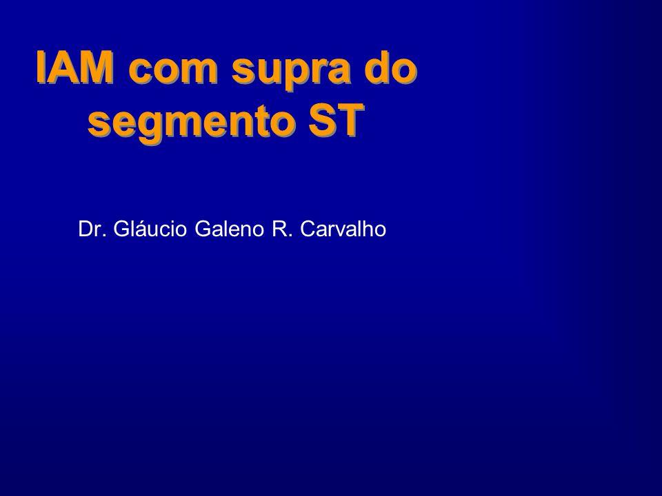 IAM com supra do segmento ST Dr. Gláucio Galeno R. Carvalho