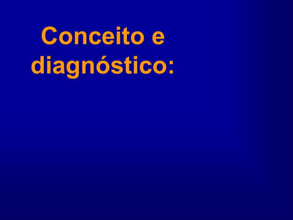 Conceito e diagnóstico: