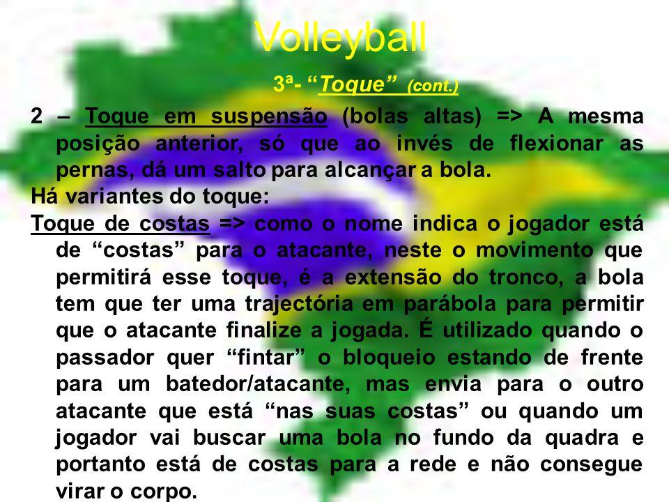 Volleyball 3ª- Toque Preferencialmente utilizado pelo levantador/passador para distribuir para o atacante, é o 2º toque, dos três requeridos em cada jogada.