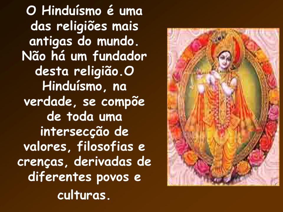 O Hinduísmo é uma das religiões mais antigas do mundo.