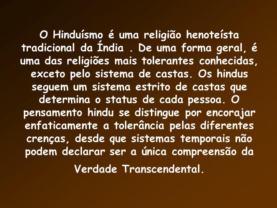 O Hinduísmo é uma religião henoteísta tradicional da Índia.
