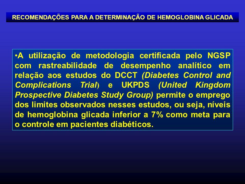 A utilização de metodologia certificada pelo NGSP com rastreabilidade de desempenho analítico em relação aos estudos do DCCT (Diabetes Control and Com