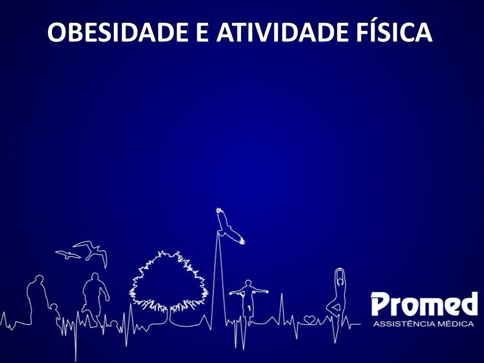 OBESIDADE E ATIVIDADE FÍSICA O QUE É.