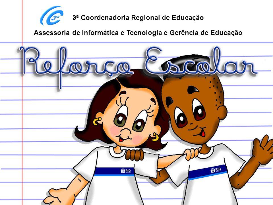 3ª Coordenadoria Regional de Educação Assessoria de Informática e Tecnologia e Gerência de Educação
