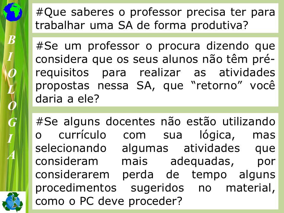 #Que saberes o professor precisa ter para trabalhar uma SA de forma produtiva? #Se um professor o procura dizendo que considera que os seus alunos não