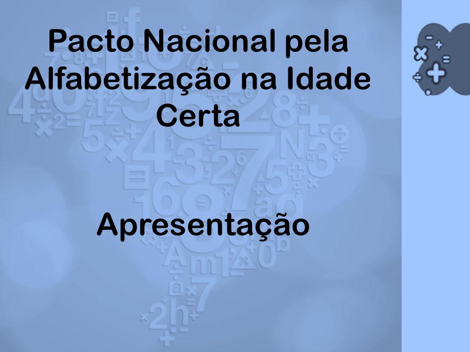 Pacto Nacional pela Alfabetização na Idade Certa Apresentação