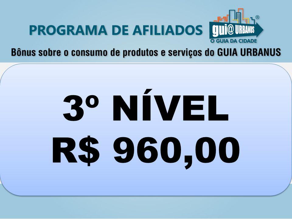 3º NÍVEL R$ 960,00 3º NÍVEL R$ 960,00