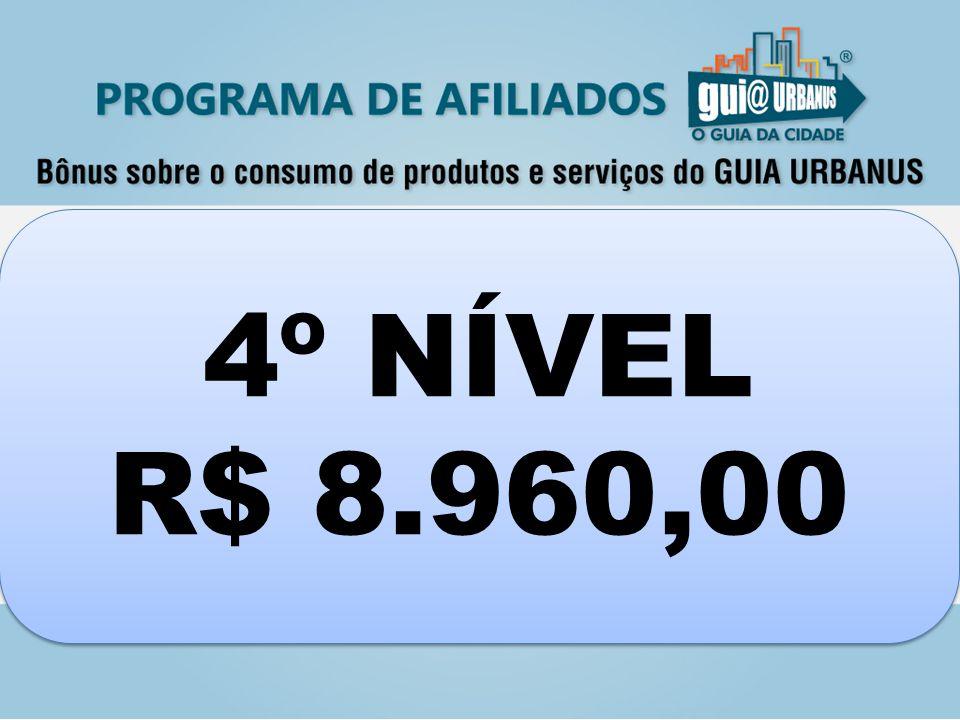 4º NÍVEL R$ 8.960,00 4º NÍVEL R$ 8.960,00