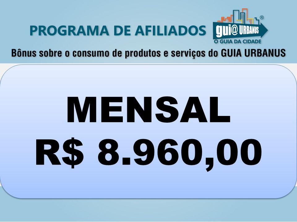 MENSAL R$ 8.960,00 MENSAL R$ 8.960,00