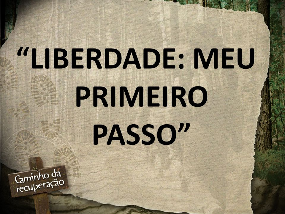 """""""LIBERDADE: MEU PRIMEIRO PASSO"""""""