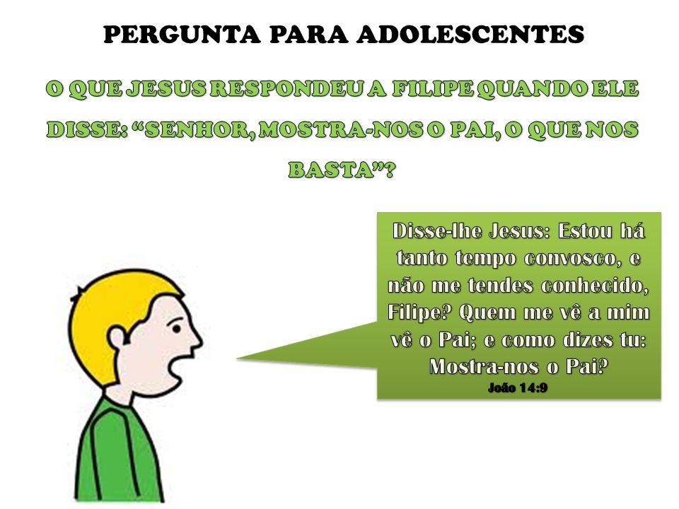 PERGUNTA PARA ADOLESCENTES