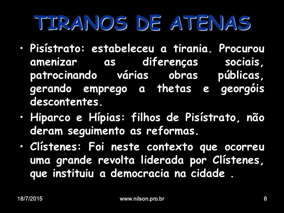 TIRANOS DE ATENAS Pisístrato: estabeleceu a tirania. Procurou amenizar as diferenças sociais, patrocinando várias obras públicas, gerando emprego a th