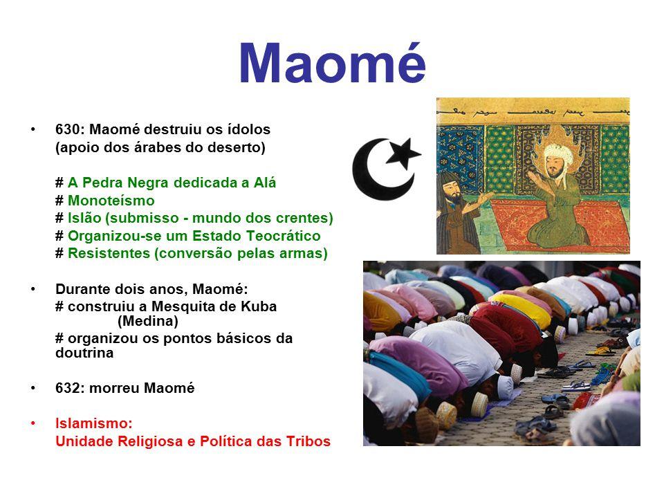 Maomé 630: Maomé destruiu os ídolos (apoio dos árabes do deserto) # A Pedra Negra dedicada a Alá # Monoteísmo # Islão (submisso - mundo dos crentes) #