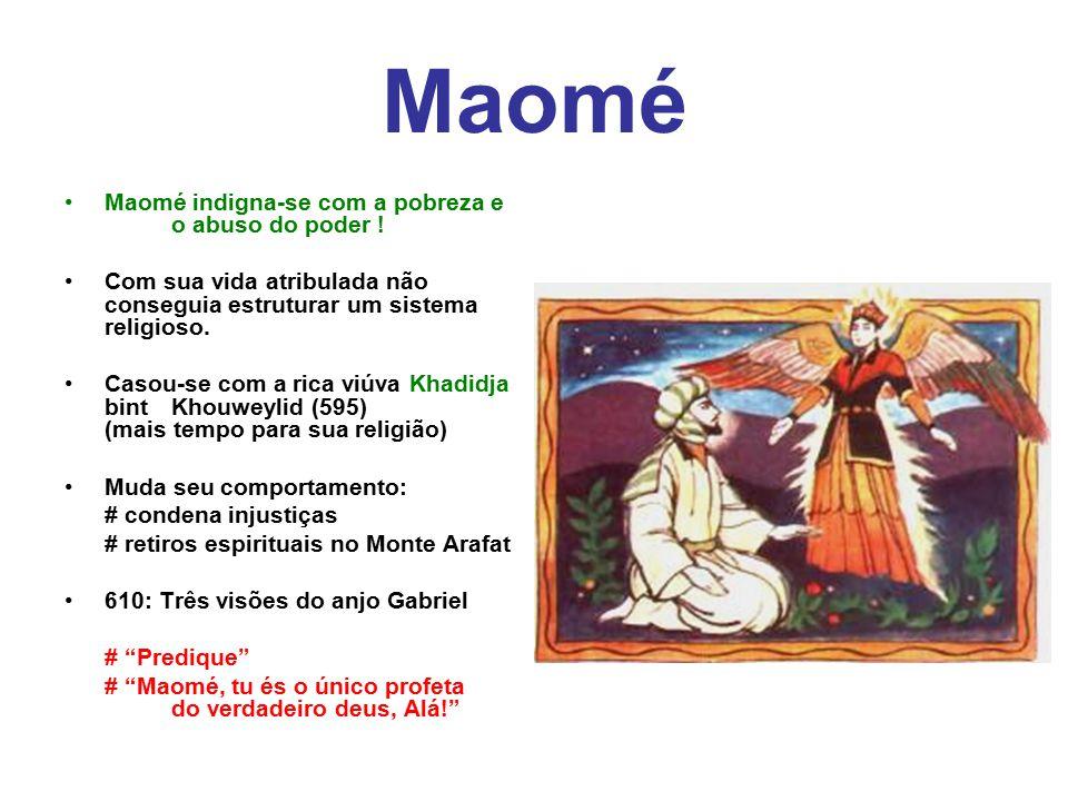 Maomé Maomé indigna-se com a pobreza e o abuso do poder ! Com sua vida atribulada não conseguia estruturar um sistema religioso. Casou-se com a rica v