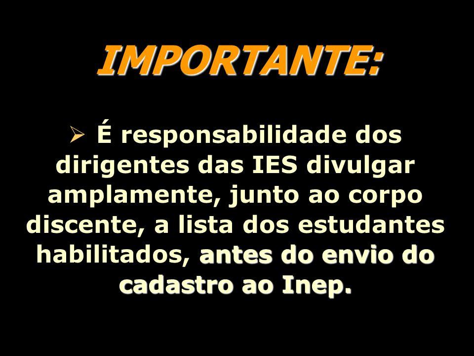 IMPORTANTE: IMPORTANTE: antes do envio do cadastro ao Inep.