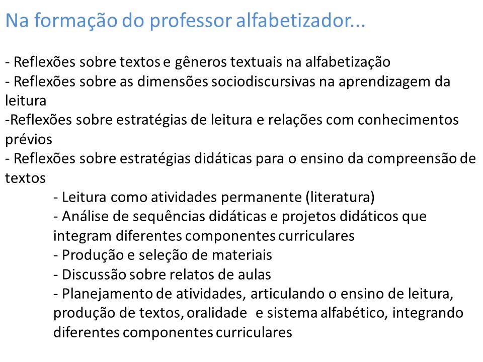 Na formação do professor alfabetizador... - Reflexões sobre textos e gêneros textuais na alfabetização - Reflexões sobre as dimensões sociodiscursivas