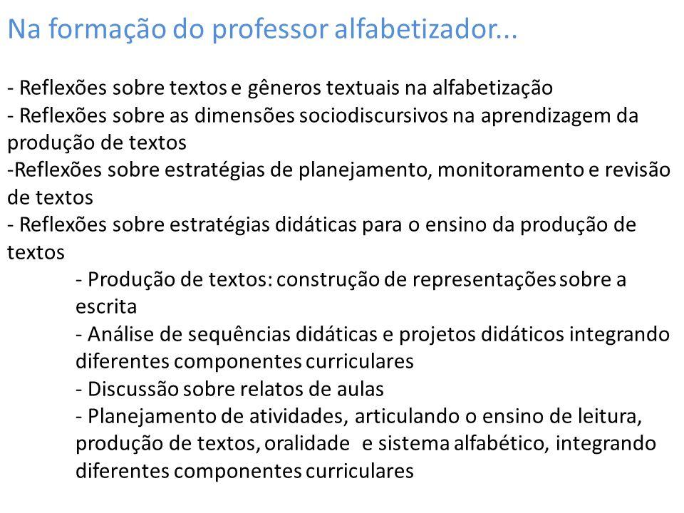 Na formação do professor alfabetizador... - Reflexões sobre textos e gêneros textuais na alfabetização - Reflexões sobre as dimensões sociodiscursivos