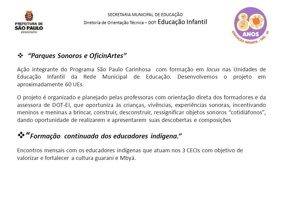 """ """"Parques Sonoros e OficinArtes"""" Ação integrante do Programa São Paulo Carinhosa com formação em locus nas Unidades de Educação Infantil da Rede Muni"""