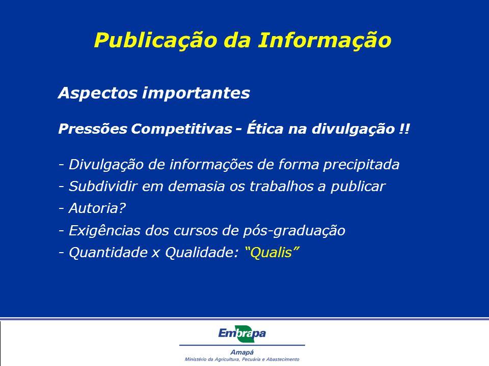 Publicação da Informação Aspectos importantes Pressões Competitivas - Ética na divulgação !.