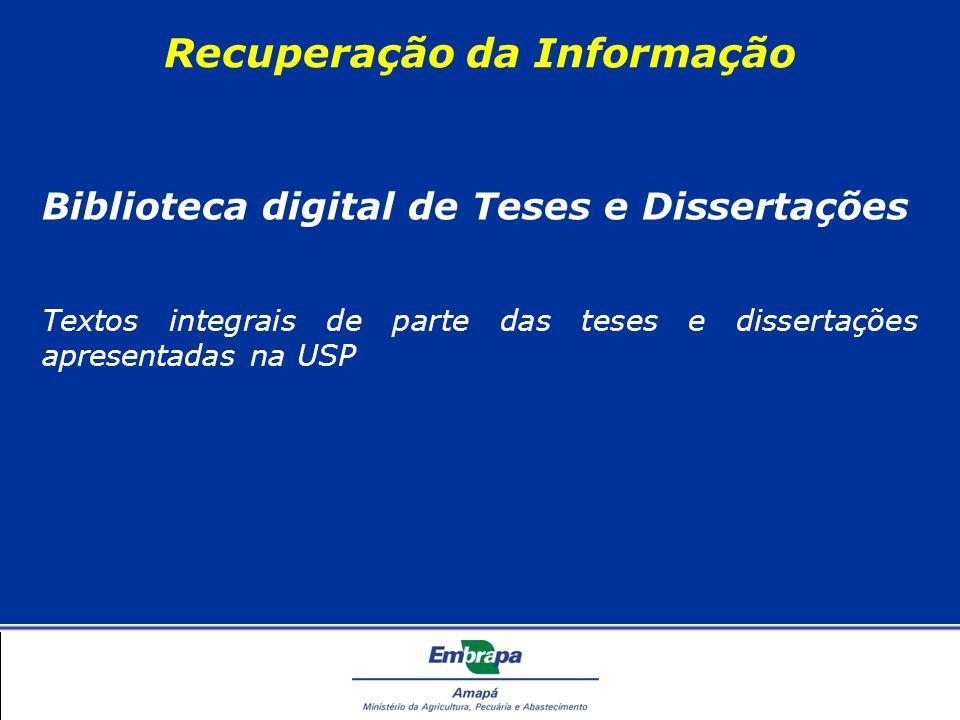 Recuperação da Informação Biblioteca digital de Teses e Dissertações Textos integrais de parte das teses e dissertações apresentadas na USP
