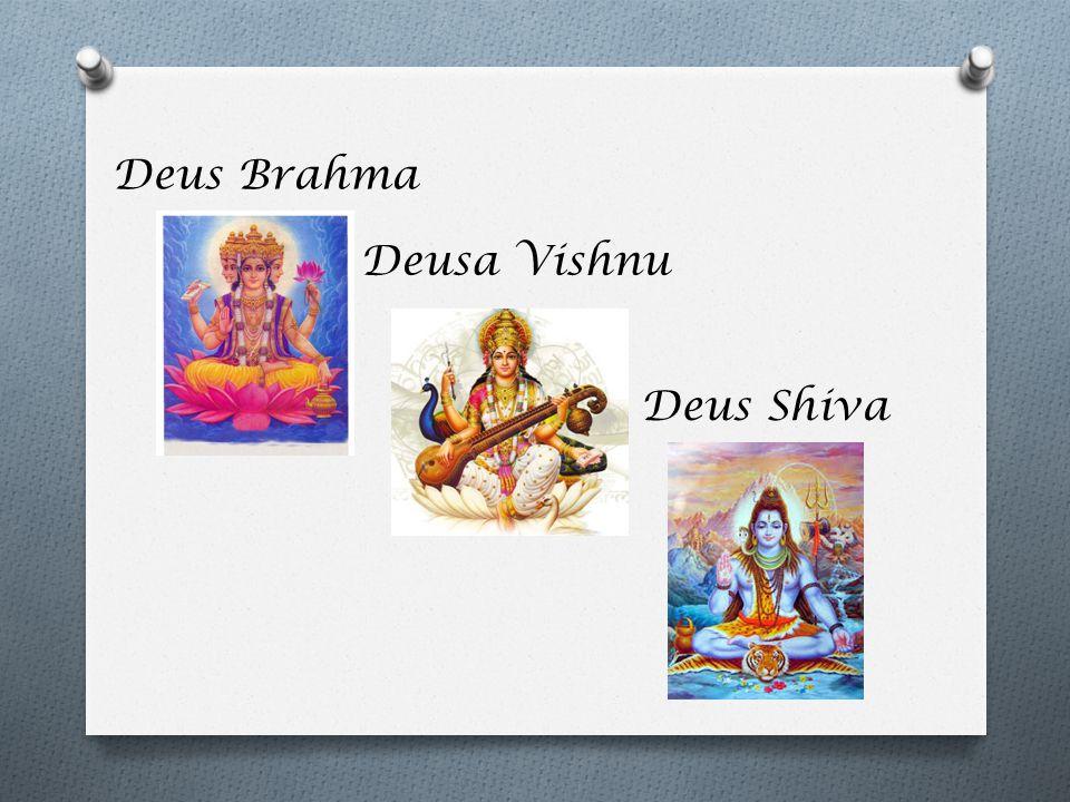 Deus Brahma Deusa Vishnu Deus Shiva