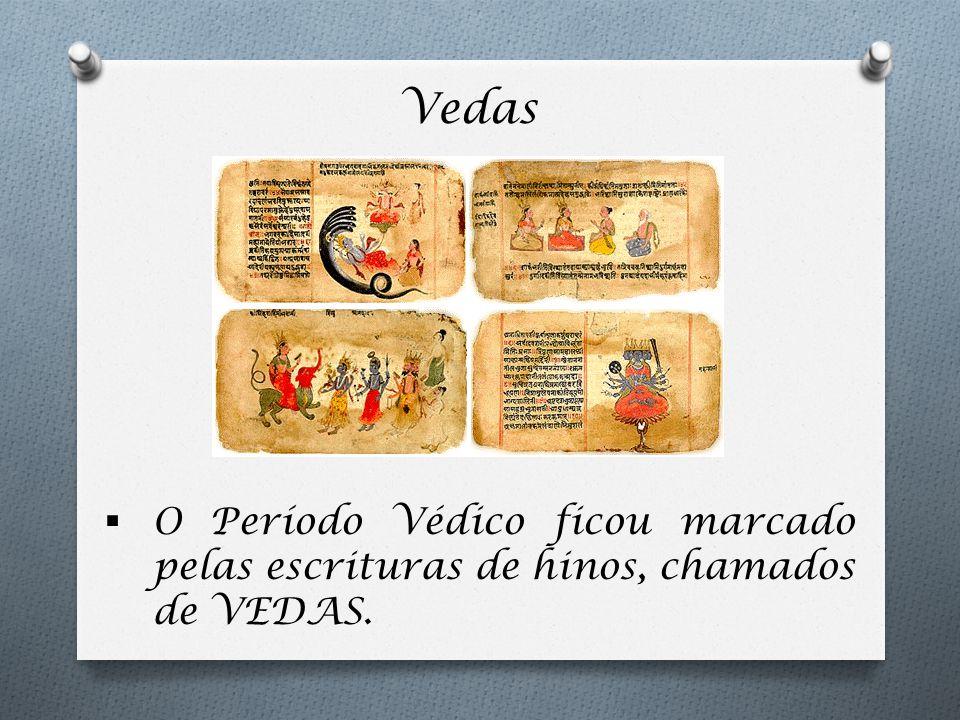 Vedas  O Período Védico ficou marcado pelas escrituras de hinos, chamados de VEDAS.