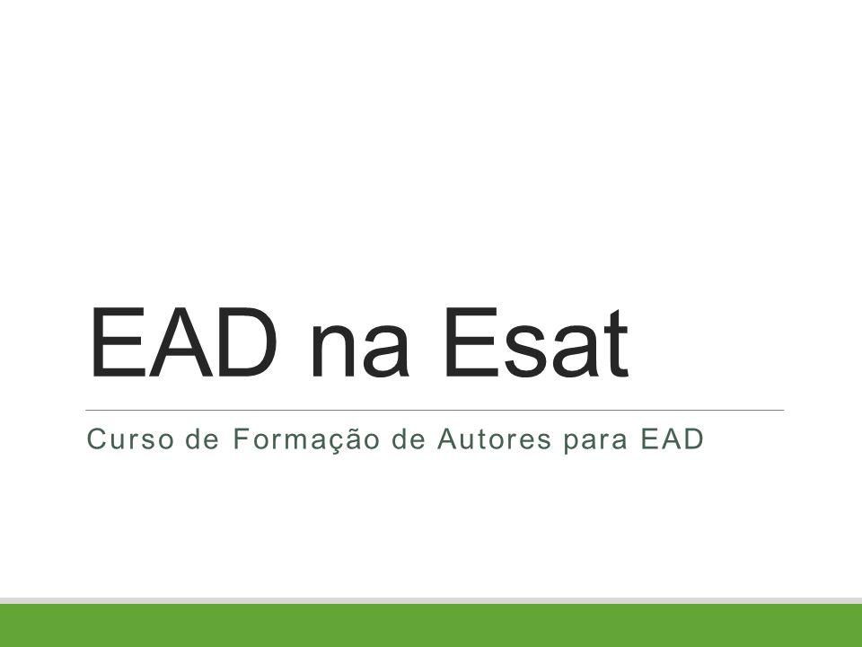 EAD na Esat Curso de Formação de Autores para EAD Curso de Formação de Autores