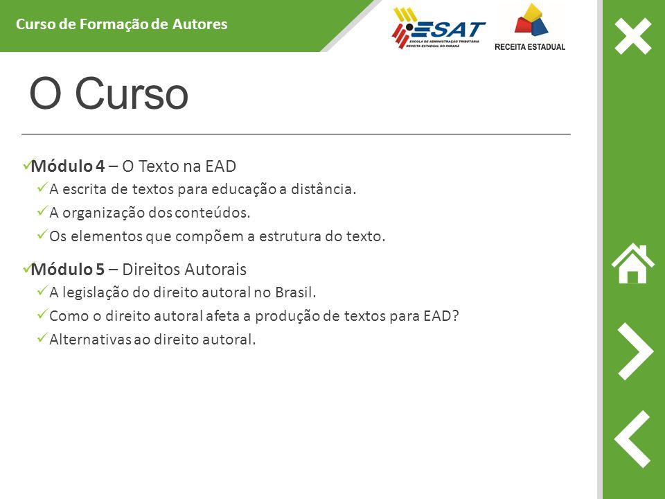 O Curso Módulo 4 – O Texto na EAD A escrita de textos para educação a distância.