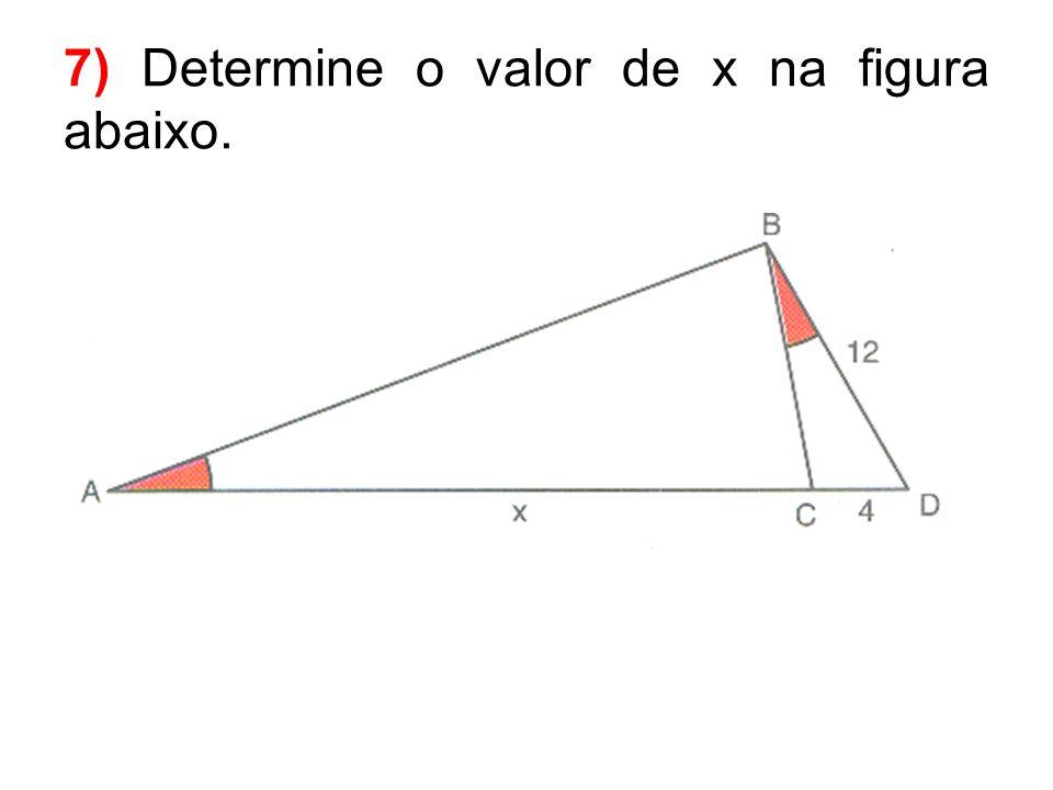 7) Determine o valor de x na figura abaixo.