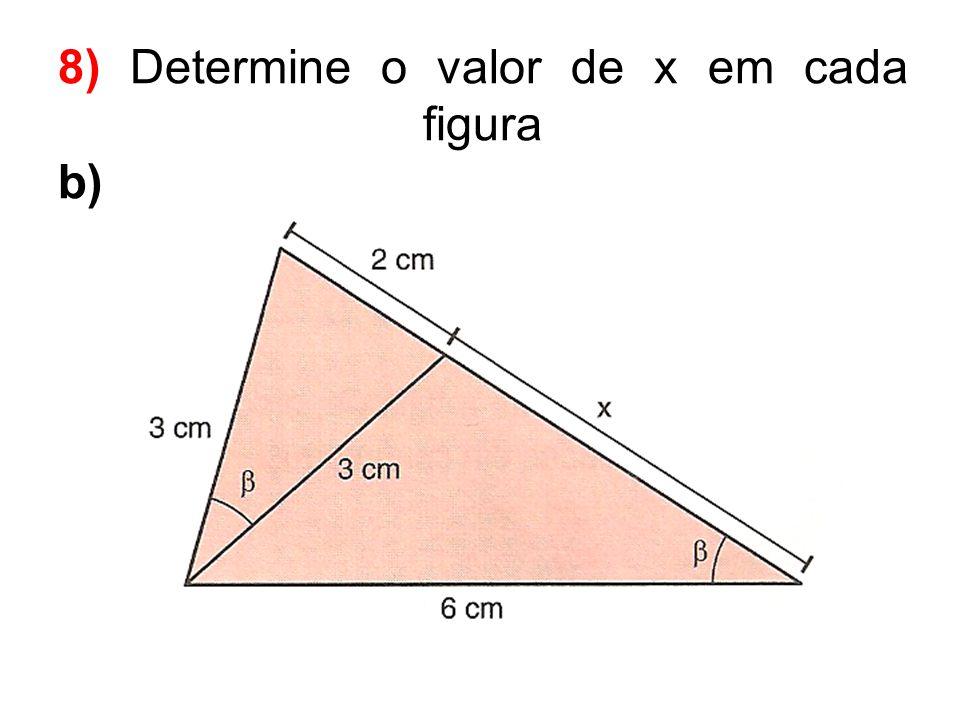 8) Determine o valor de x em cada figura b)