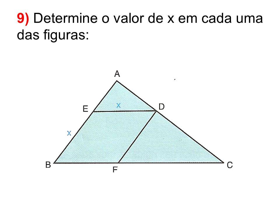 9) Determine o valor de x em cada uma das figuras: