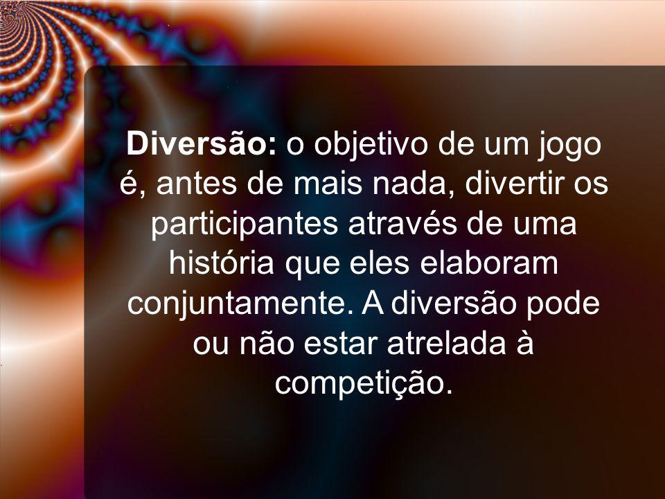 Diversão: o objetivo de um jogo é, antes de mais nada, divertir os participantes através de uma história que eles elaboram conjuntamente.