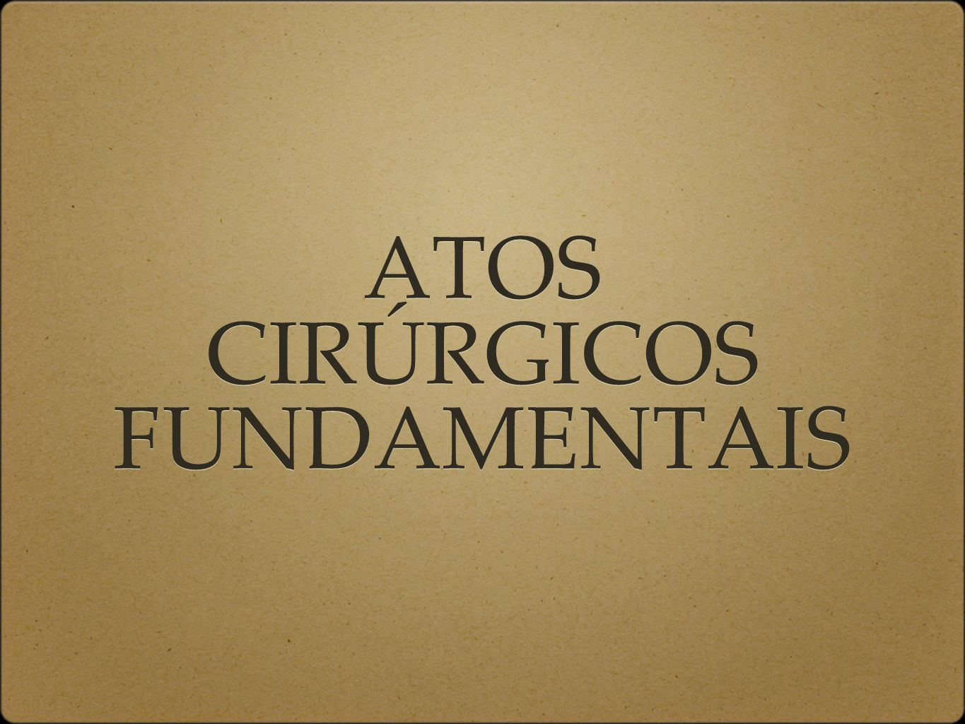 ATOS CIRÚRGICOS FUNDAMENTAIS