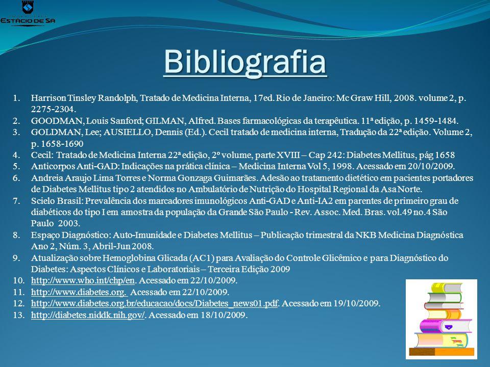Bibliografia 1.Harrison Tinsley Randolph, Tratado de Medicina Interna, 17ed. Rio de Janeiro: Mc Graw Hill, 2008. volume 2, p. 2275-2304. 2.GOODMAN, Lo