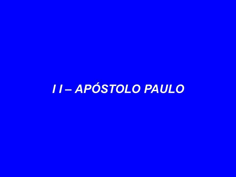 I I – APÓSTOLO PAULO