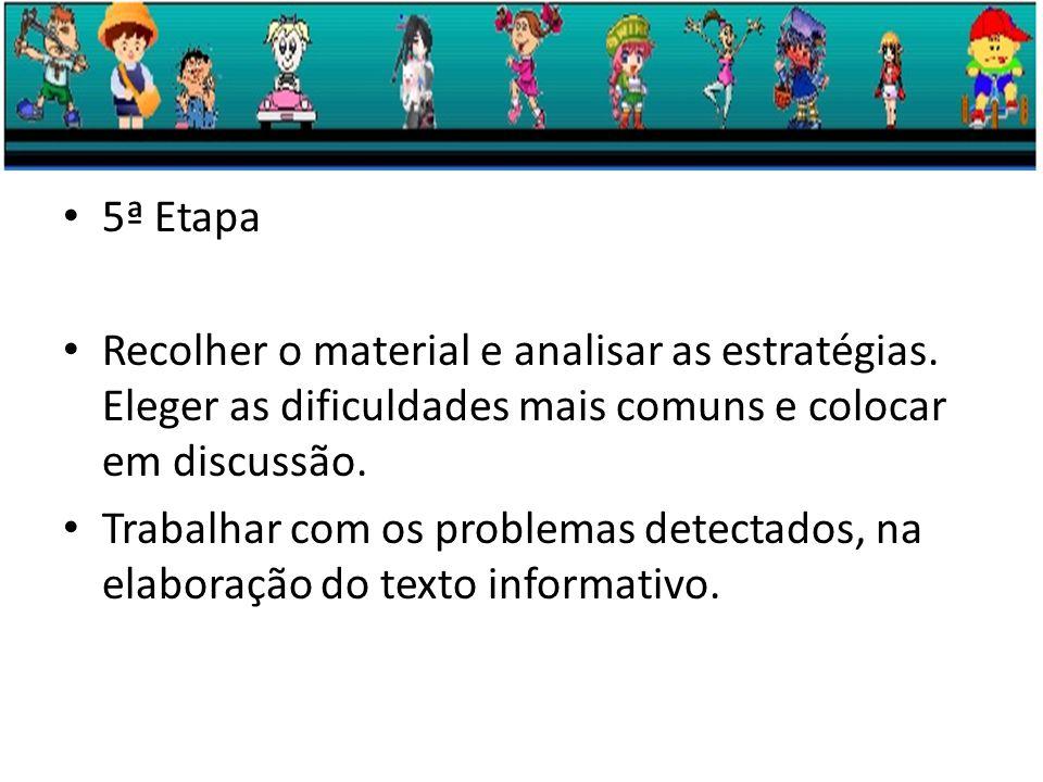 5ª Etapa Recolher o material e analisar as estratégias.