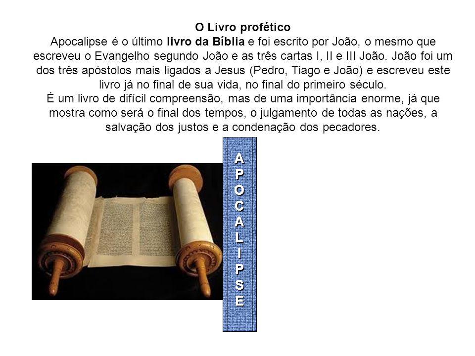 O Livro profético Apocalipse é o último livro da Bíblia e foi escrito por João, o mesmo que escreveu o Evangelho segundo João e as três cartas I, II e III João.