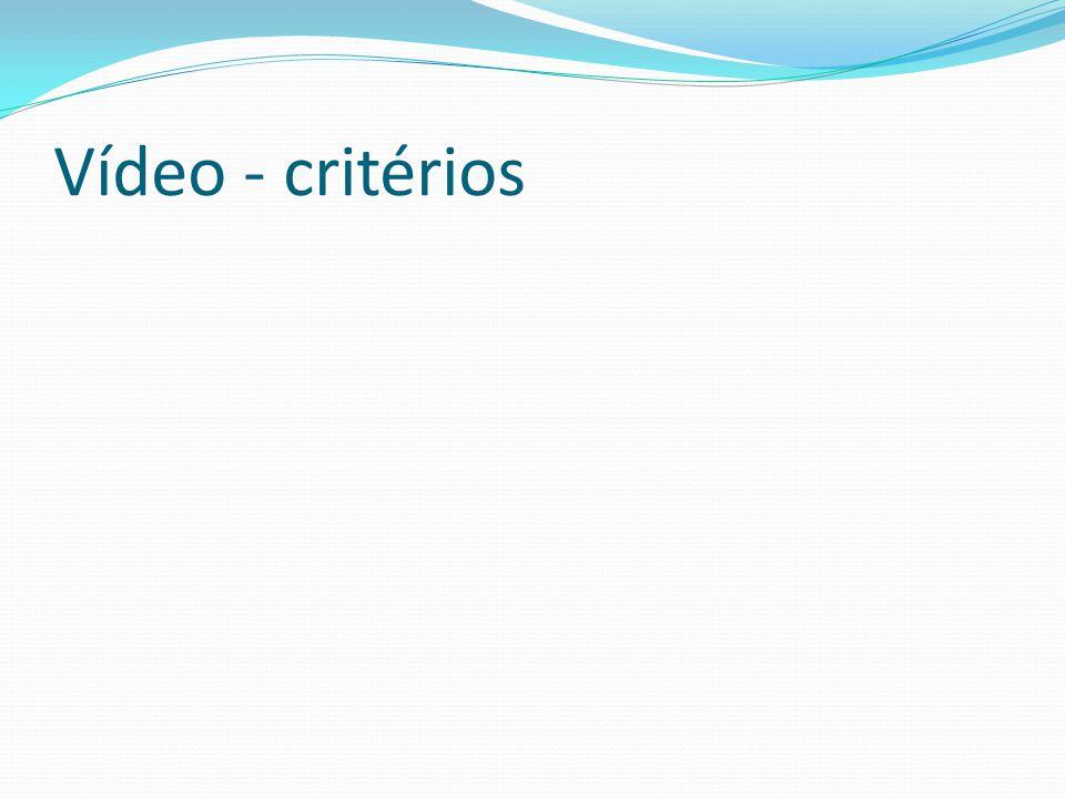 Vídeo - critérios