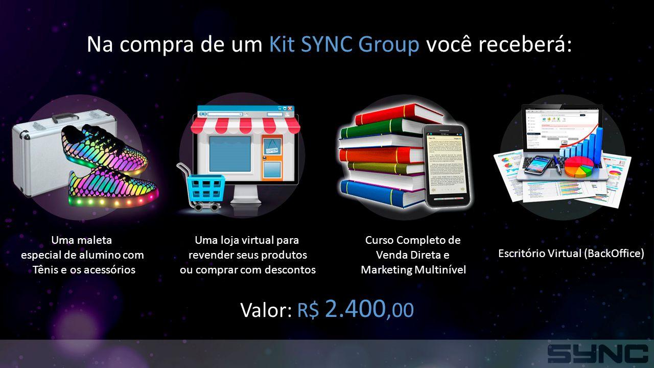 Na compra de um Kit SYNC Group você receberá: Uma maleta especial de alumino com Tênis e os acessórios Uma loja virtual para revender seus produtos ou comprar com descontos Curso Completo de Venda Direta e Marketing Multinível Escritório Virtual (BackOffice) Valor: R$ 2.400,00