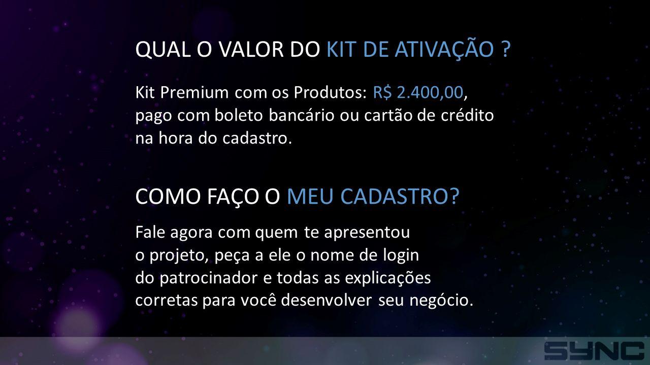 QUAL O VALOR DO KIT DE ATIVAÇÃO .