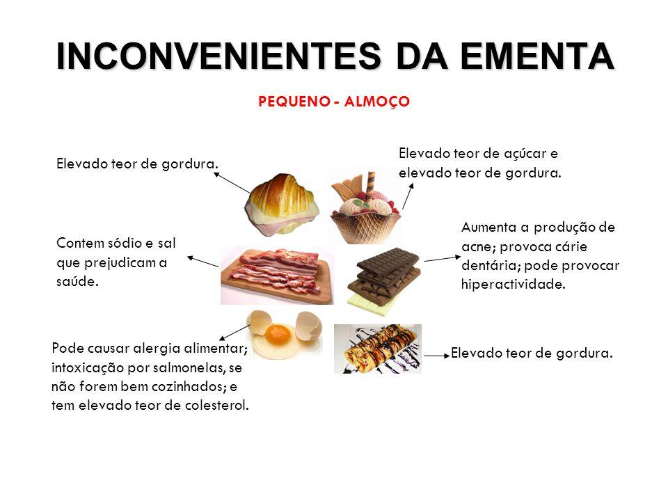 ALMOÇO/JANTAR ENTRADAS Tem um teor de sódio elevado, devido a ser curado, para conservar.