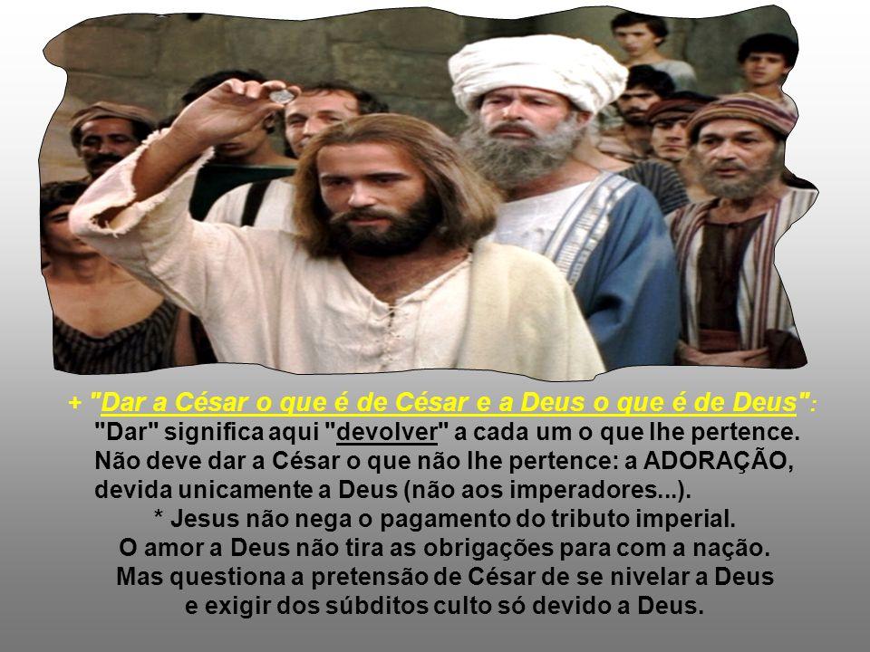 No Evangelho, Jesus responde a uma pergunta política.